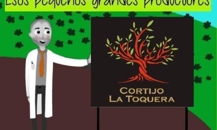 """Esos pequeños-grandes productores II : """"Cortijo La Toquera"""""""